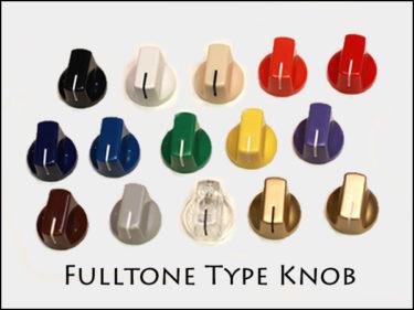 05月17日 – Fulltone タイプ/ ノブ Knob